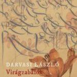 Darvasi László: Virágzabálók