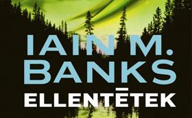 Iain M. Banks: Ellentétek (részlet)