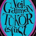 Neil Gaiman: Tükör és füst - A nászajándék