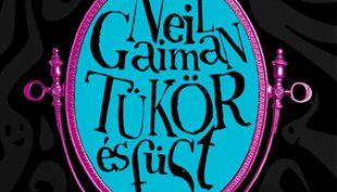 Neil Gaiman: Tükör és füst – A nászajándék