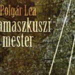 Polgár Lea: A damaszkuszi mester (részlet)