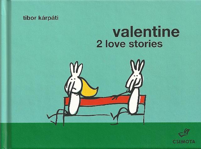Kárpáti Tibor: Valentine - 2 love stories című könyve sem újdonság, de aki még nem ajándékozta, talán idén képeslap helyett adhatja...