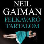 Most olvasom! - Neil Gaiman: Felkavaró tartalom