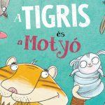 Verses mese: A Tigris és a Motyó