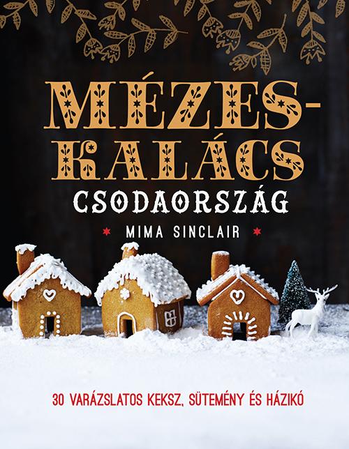 Mima Sinclair számos receptet soroltat fel könyvében, így a kezdők és a haladók is tudnak válogatni a különböző mézeskalácsoktól kezdve, a karácsonyi kuglófon át egészen a kávéba, kakaóba is tehető mézeskalács-szirupig. - Mima Sinclair: Mézeskalács csodaország