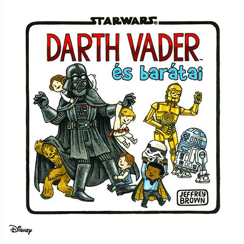 Jeffrey Brown: Darth Vader és barátai (Darth Vader and Friends)