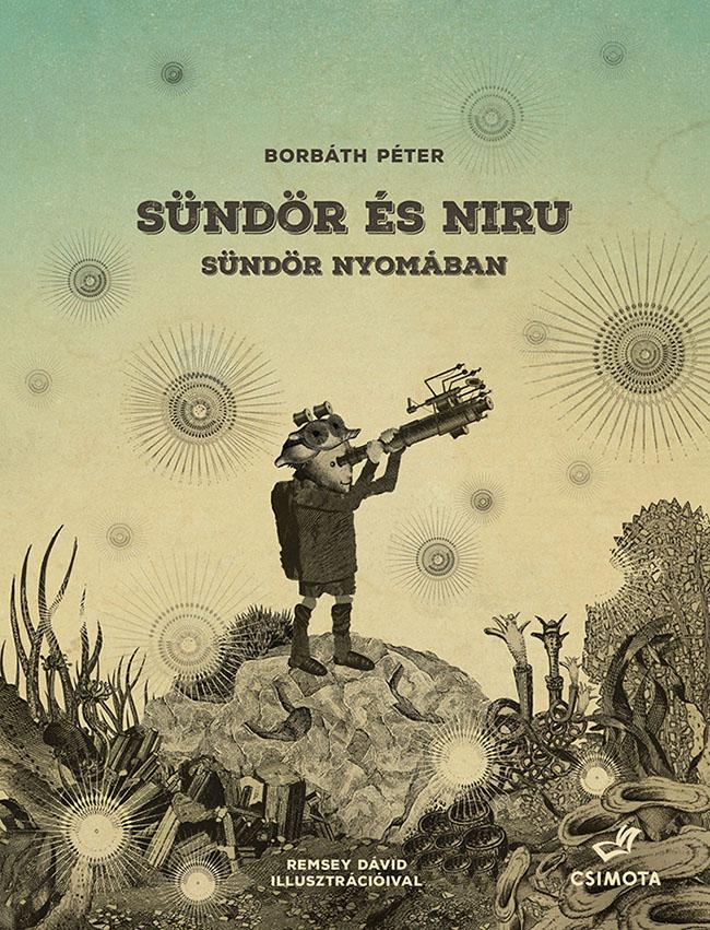 Borbáth Péter regénye Remsey David illusztrációival a Csimota kiadásában jelent meg 2015-ben.