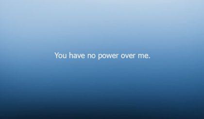 Nincs hatalmad felettem!