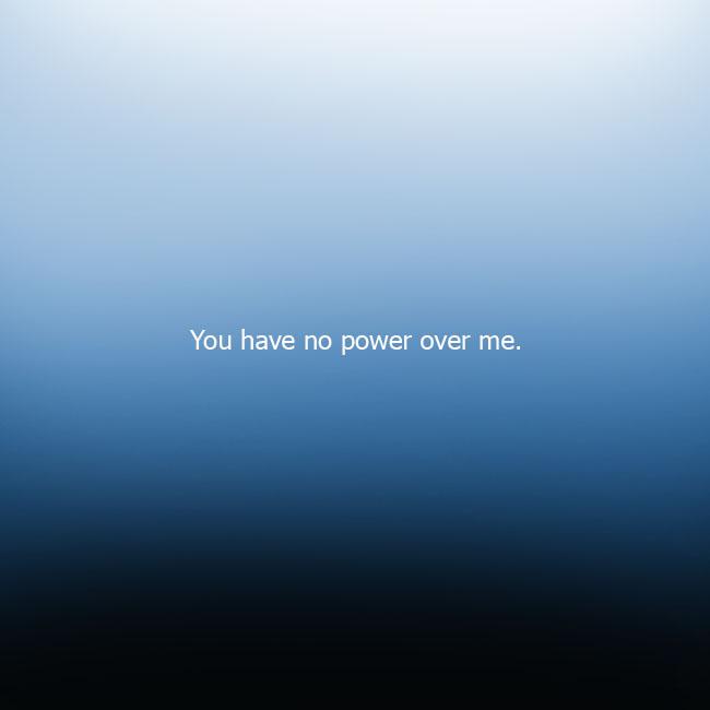 youhavenopoweroverme