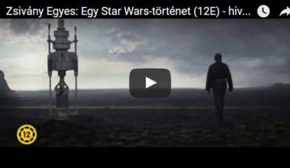 Zsivány Egyes – Egy Star Wars történet/magyar nyelvű előzetes