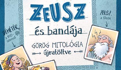 Zeusz és bandája – Görög mitológia újratöltve