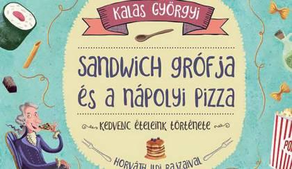 Kalas Györgyi: Sandwich grófja és a nápolyi pizza